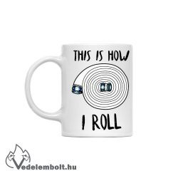 This is how I roll - bögre